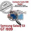 Samsung Galaxy S3 GT i939 S Memoire Reader Carte ORIGINAL Contacts Connecteur Micro-SD Connector SIM Nappe Qualité Dorés Lecteur